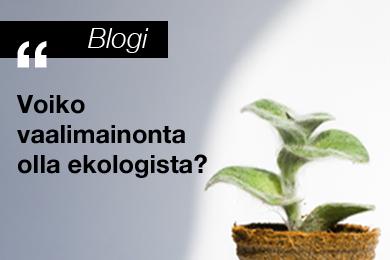 Vink | Blogi: Voiko vaalimainonta olla ekologista?